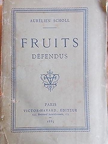 Fruits défendus Recueil d'histoires. Editeur Victor Havard. 1885. Broché. 377