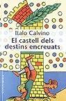 EL CASTELL DELS DESTINS ENCREUATS