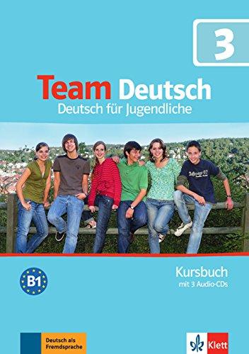 Team deutsch. Deutsch für Jugendliche. Kursbuch. Per la Scuola media. Con CD Audio: Team Deutsch - Kursbuch 3