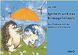 Igelbert und das Klimageheimnis: Das Problem mit der globalen Erwärmung (Sonderschriften Wirtschaftsverlag)