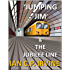 Jumping Jim & The Jubilee Line (Book One) : A Science Fiction Time Travel Parallel World Fantasy