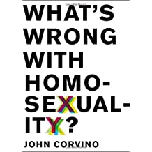 What's Wrong with Homosexuality? (Philosophy in Action) by John Corvino (2013-03-01)