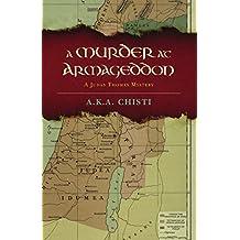 A Murder at Armageddon: A Judas Thomas Mystery (The Judas Thomas Mysteries Book 1)