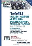 1220 allievi agenti di polizia penitenziaria maschile e femminile (G. U. 27-2-2018, n. 17). Teoria e quiz per la prova scritta con quesiti a scelta ... Con aggiornamento online. Con software