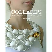Collares. 400 nuevos diseños en joyería contemporánea