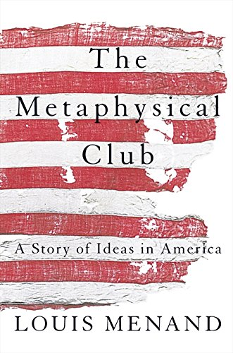 The Metaphysical Club: A Story of Ideas in America por Louis Menand
