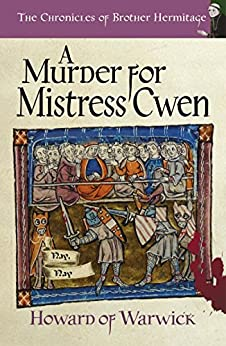 A Murder for Mistress Cwen (The Chronicles of Brother Hermitage Book 10) by [of Warwick, Howard]