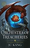 Orchestra of Treacheries: A Legends of Tivara Story (The Dragon Songs Saga Book 2) by JC Kang