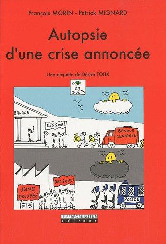 Autopsie d'une crise annoncée : Une enquête de Désiré Tofix par François Morin