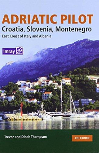 Adriatic Pilot: Croatia, Slovenia, Montenegro, East Coast of Italy, Albania by Trevor Thompson (2012-04-01)