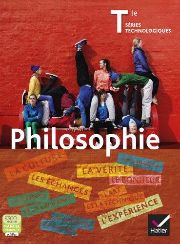 Philosophie Tles séries technologiques (STG,STI,STL,SMS) éd. 2013 - Manuel de l'élève