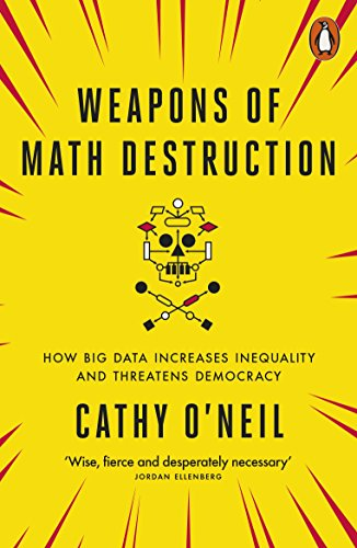 Weapons of Math Destruction : How Big Data Increases Inequality and Threatens Democracy par Cathy O'Neil