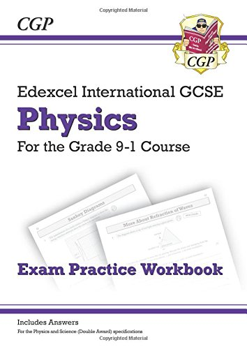 New Grade 9-1 Edexcel International GCSE Physics: Exam Practice Workbook (Includes Answers) por CGP Books