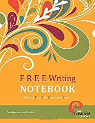 F-R-E-E-Writing Notebook: A Go Creative! Tool: Volume 4