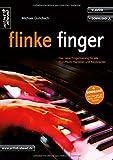 Flinke Finger: Das neue Fingertraining für alle Pop-Rockpianisten & Keyboarder (inkl. Download). Lehrbuch für Klavier. Musiknoten.