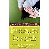 Employee Rewards: Creating a Reward Program for Your Employees (English Edition)