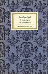 Des Herrn Dr. Jonathan Swifts wo nicht unverbesserliche so doch wohlgemeynte Anweisungen für alle Arten unerfahrner Dienstboten aus vieljähriger ... Joachim Schwabe (1748) (Insel Bücherei)