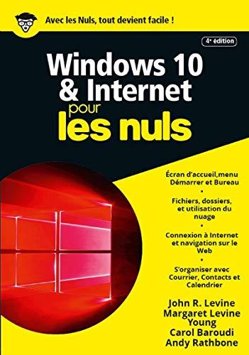 Windows 10 et Internet, 4e Megapoche Pour les Nuls par John R. LEVINE