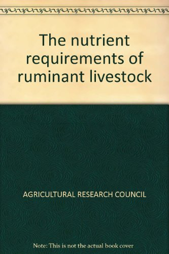 The nutrient requirements of ruminant livestock
