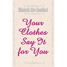 Your Clothes Say It for You