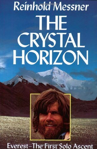 The Crystal Horizon: Everest - The First Solo Ascent by Reinhold Messner (1998-07-27)