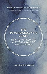 The Psychoanalytic Craft (Basic Texts in Counselling and Psychotherapy) by Laurence Spurling (2015-08-21)