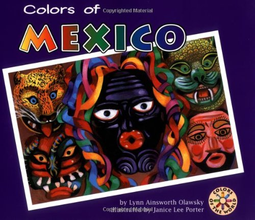 Colors Of Mexico (Colors of the World) por Lynn Ainsworth Olawsky