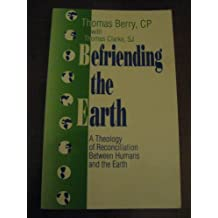 Befriending the Earth: Theology of Reconciliation Between Humans and the Earth