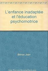 L'enfance inadaptée et l'éducation psychomotrice