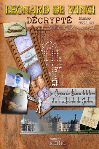 Léonard de Vinci décrypté : Les Elohims des châteaux de la Loire et de la cathédrale de Chartres