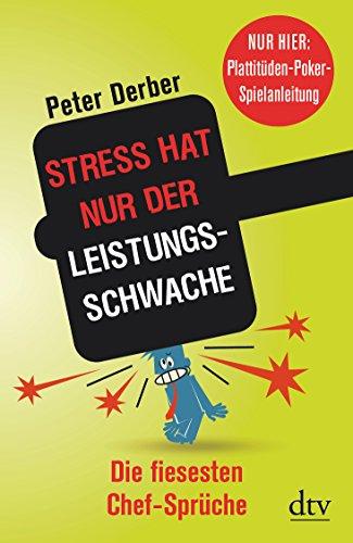 stress-hat-nur-der-leistungsschwache-die-fiesesten-chef-spruche-nur-hier-plattituden-poker-spielanle