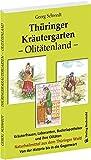 Thüringer Kräutergarten – Olitätenland: Naturheilmittel aus dem Thüringer Wald