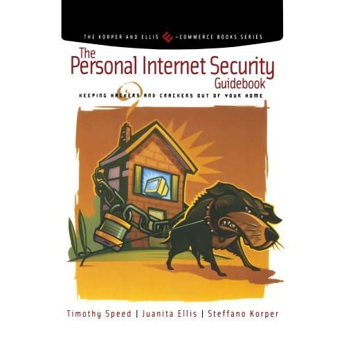[The Personal Internet Security Guidebook: Keeping Hackers and Crackers out of Your Home] [By: Speed, Tim] [October, 2001]