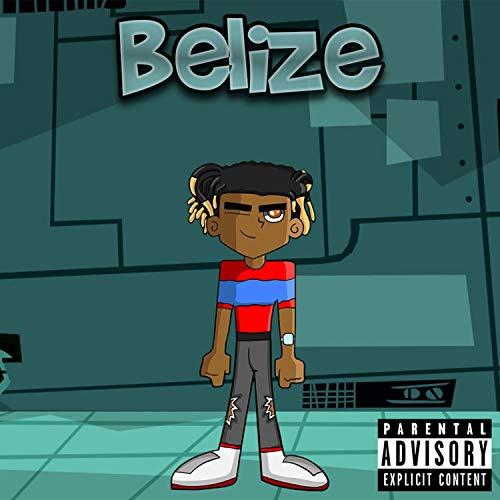 Belize (feat. Z-One) [Explicit] -