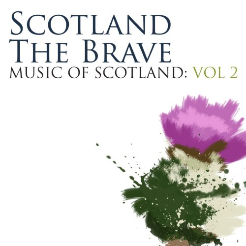 Scotland The Brave: Music Of S...