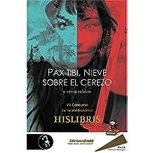 Pax tibi, Nieve sobre el cerezo y otros relatos (Hislibris nº 7)