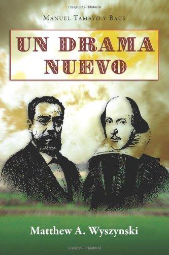 Un Drama Nuevo (Cervantes & Co. Spanish Classics) por Manuel Tamayo y. Baus