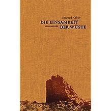 Die Einsamkeit der Wüste: Eine Zeit in der Wildnis (Naturkunden)