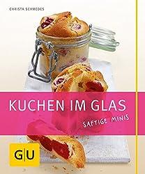 Kuchen im Glas: Saftige Minis (GU Just cooking)