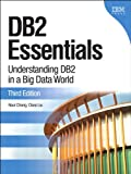 DB2 Essentials: Understanding DB2 in a Big Data World (IBM Press)