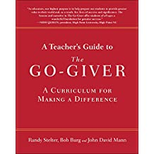 A Teacher's Guide to The Go-Giver: A Curriculum for Making a Difference (English Edition)