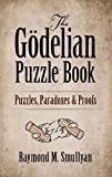 The Goedelian Puzzle Book: Puzzles, Paradoxes and Proofs