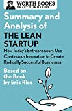 Summary and Analysis of the Lean Startup: How Today's Entrepreneurs Use Continuous Innovation to Create Radically Successful Businesses: Based on the Book by Eric Ries
