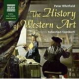 The History Of Western Art (UNABRIDGED) (Naxos Non Fiction Unabridged)