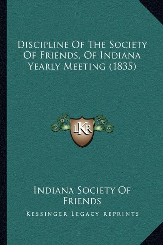 Discipline of the Society of Friends, of Indiana Yearly Meeting (1835)