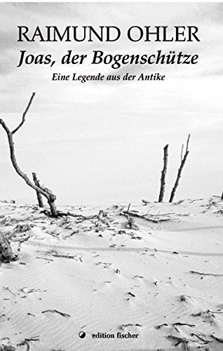 Joas, der Bogenschütze: Eine Legende aus der Antike