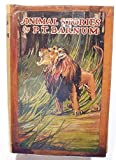 ANIMAL STORIES BY P.T. BARNUM : An Account of the Author's Famous Expedition in Search of Wild Animals for the Circus