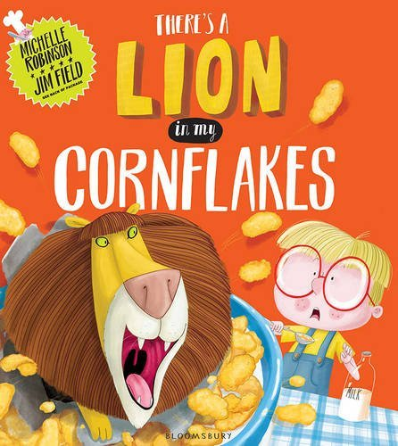 There's a Lion in My Cornflakes by Michelle Robinson (2014-07-03)