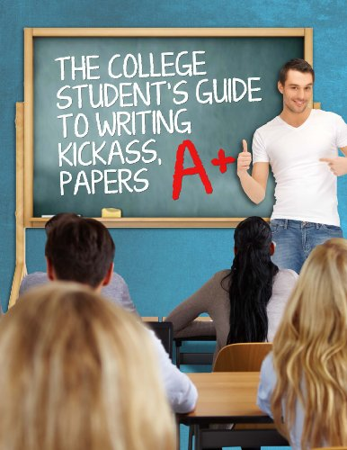 the-college-students-guide-to-writing-kickass-a-papers
