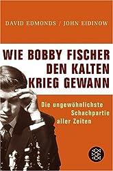 Wie Bobby Fischer den Kalten Krieg gewann: Die ungewöhnlichste Schachpartie aller Zeiten
